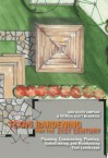 Texas Gardening for the 21st Century: Planning, Constructing, Planting, Embellishing, and Maintaining Your Landscape - Nan Booth Simpson