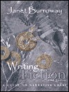 Writing Fiction: A Guide to Narrative Craft - Janet Burroway