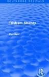 Tristram Shandy (Routledge Revivals) - Max Byrd