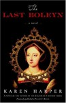 The Last Boleyn: A Novel: 1 - Karen Harper