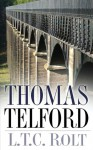 Thomas Telford - L.T.C. Rolt, Neil Cossons