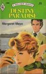 Destiny Paradise - Margaret Mayo