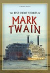 The Best Short Stories of Mark Twain - Mark Twain, Robin Field