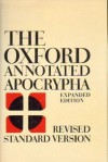 Oxford Annotated Apocrypha: The Apocrypha of the Old Testament - Anonymous, Bruce M. Metzger