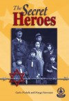 The Secret Heroes - Carla Mishek, Margo Sorenson