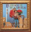 El Regalo de Mi Abuela - Eric Velasquez