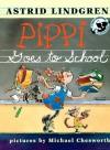 Pippi Goes to School - Astrid Lindgren, Michael Chesworth