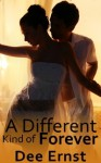 A Different Kind of Forever - Dee Ernst