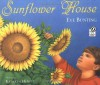 Sunflower House - Eve Bunting, Kathryn Hewitt