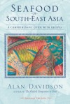 Seafood of South-East Asia: A Comprehensive Guide with Recipes - Alan Davidson