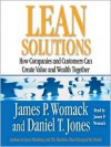 Lean Solutions: How Companies and Customers Can Create Value and Wealth Together (Audio) - James P. Womack, Daniel T. Jones