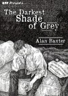 The Darkest Shade of Grey - Alan Baxter