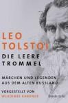 Die Leere Trommel Märchen Und Legenden Aus Dem Alten Russland - Leo Tolstoy