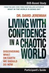 Living with Confidence in a Chaotic World Participant's Guide: Discovering What on Earth We Should Do Now - David Jeremiah