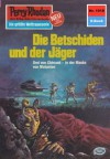 """Perry Rhodan 1018: Die Betschiden und der Jäger (Heftroman): Perry Rhodan-Zyklus """"Die kosmische Hanse"""" (Perry Rhodan-Erstauflage) (German Edition) - Kurt Mahr"""
