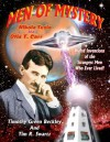 Men Of Mystery: Nikola Tesla and Otis T. Carr: Weird Inventions Of The Strangest Men Who Ever Lived! - Timothy Green Beckley, Tim R. Swartz