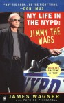 My Life in the NYPD:: Jimmy the Wags - James Wagner, Patrick Picciarelli, Don Imus