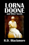 Lorna Doone and Other Novels by R.D. Blackmore [Annotated] (Civitas Library Classics) - R.D. Blackmore