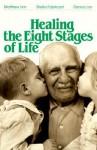 Healing the Eight Stages of Life - Matthew Linn, Dennis Linn, Sheila Fabricant