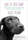 Love at First Bark - Julie Klam