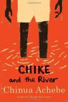 Chike and the River - Chinua Achebe