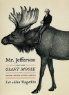 Mr. Jefferson and the Giant Moose: Natural History in Early America - Lee Alan Dugatkin
