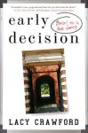 Early Decision: Based on a True Frenzy - Lacy Crawford