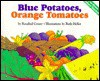 Blue Potatoes, Orange Tomatoes: How to Grow a Rainbow Garden - Rosalind Creasy, Ruth Heller