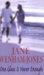 One Glass Is Never Enough - Jane Wenham-Jones