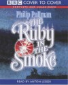 The Ruby in the Smoke (Cover to Cover) - Philip Pullman