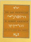 The Sad Phoenician - Robert Kroetsch