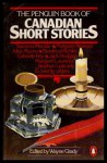 The Penguin Book Of Canadian Short Stories - Wayne Grady