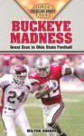 Buckeye Madness: Great Eras in Ohio State Football - Wilton Sharpe