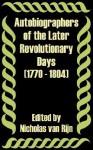 Autobiographers of the Later Revolutionary Days (1770 - 1804) - Nicholas Van Rijn
