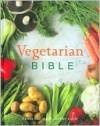 Vegetarian Bible - Parragon Books