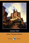 Joyous Gard (Dodo Press) - Arthur Christopher Benson