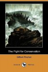 The Fight for Conservation (Dodo Press) - Gifford Pinchot