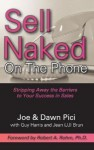 Sell Naked On The Phone - Joe Pici, Dawn Pici, Guy Harris, Jean (JJ) Brun, Robert A. Rohm