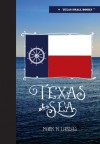 Texas at Sea - Mark Lardas