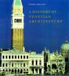 A History of Venetian Architecture - Ennio Concina, Judith Landry