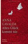 Alles Glück kommt nie - Anna Gavalda
