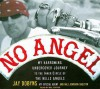 No Angel: My Harrowing Undercover Journey to the Inner Circle of the Hells Angels - Jay Dobyns, Nils Johnson-Shelton, Mel Foster