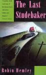 The Last Studebaker - Robin Hemley