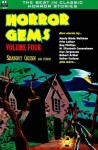 Horror Gems, Vol. Four - Seabury Quinn, Ivar Jorgensen, Lee Francis, Rog Phillips, Manly Wade Wellman, Mary Elizabeth Counselman, Esther Carlson, Fritz Leiber, Gordon Schendel, Robert Arthur, Victoria Glad
