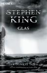 Glas (Der dunkle Turm, #4) - Joachim Körber, Stephen King