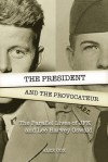 The President and the Provocateur: The Parallel Lives of JFK and Lee Harvey Oswald - Alex Cox