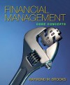Financial Management: Core Concepts & MyFinanceLab with Pearson eText Student Access Code Card Package (Prentice Hall Series in Finance) - Ray Brooks
