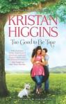Too Good To Be True - Kristan Higgins