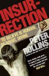 Insurrection: To Believe is Human; to Doubt, Divine - Peter Rollins