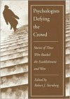Psychologists Defying the Crowd: Stories of Those Who Battled the Establishments and Won - Robert J. Sternberg